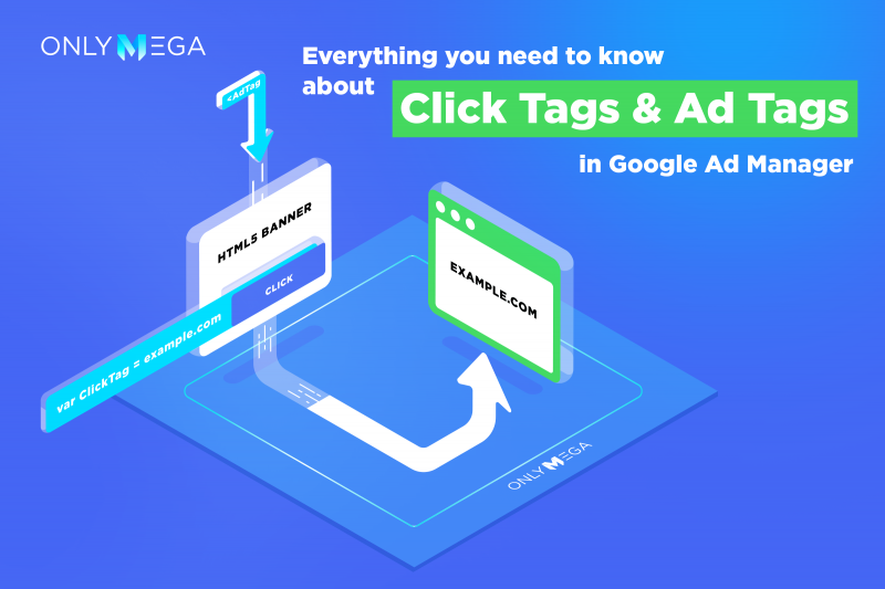 OnlyMega all you need to know about ClickTag and AdTag