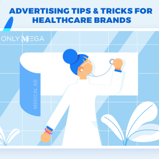 Advertising tips and ticks for healthcare brands OnlyMega