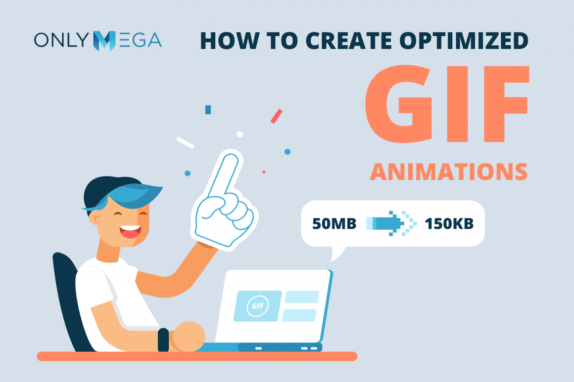 How To Create Optimized Gif Animations From 50mb To 150kb